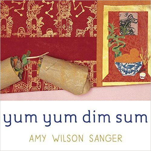 Travel book for toddlers: yum yum dim sum teaches about chinese culture through food.