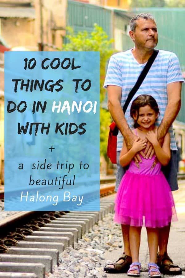 Hanoi, vietnam is an easy city to visit with kids. Here are our top 10 things to do, see and eat. Plus a visit to halong bay. #hanoi #vietnam #halongbay #kids #family #vacation #tips