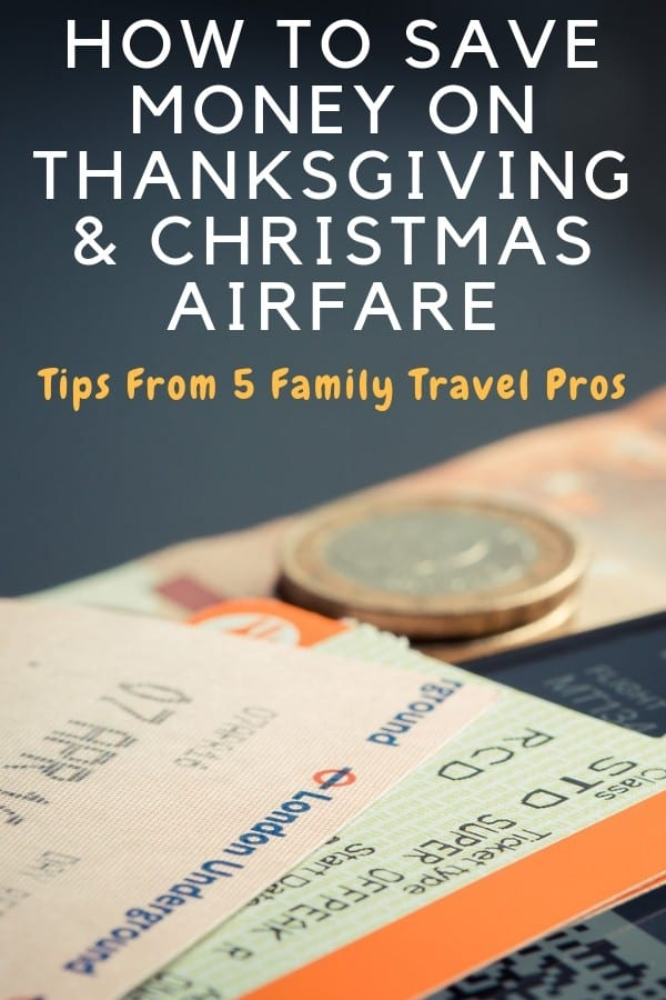 Flying cheaply over the thanksgiving and christmas holiday breaks is not easy. Five family travel pros provide their best tips for saving money and avoiding crowds. #airfare #christmas #thanksgiving #holidayseason #holidaytravel #budgettravel #moneysaving #tips