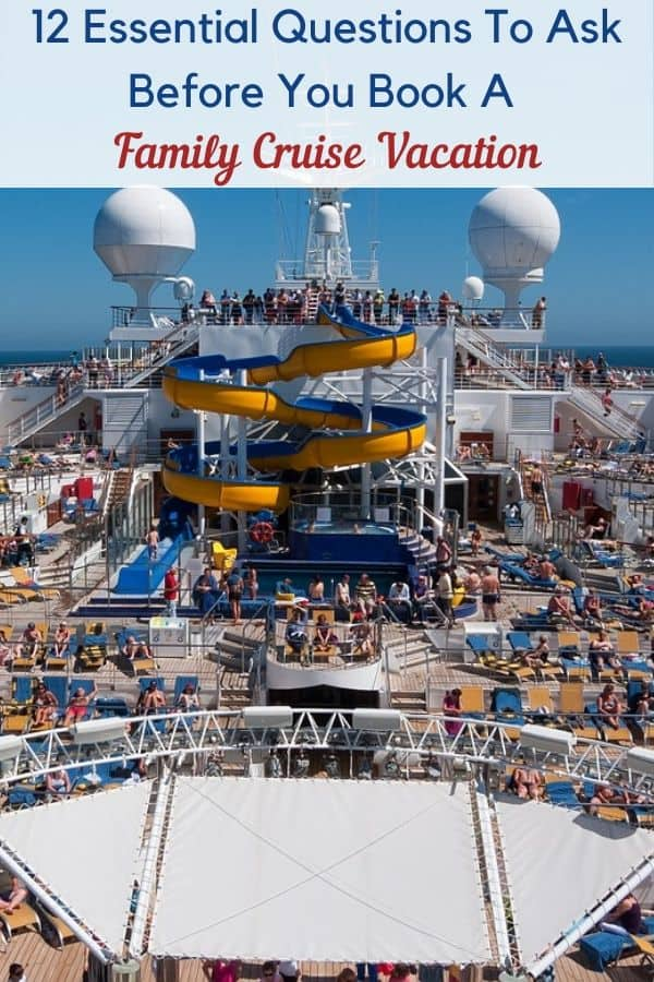 A cruise is a big vacation that many families save up for. Ask these 12 questions before you book to make sure the ship and cruise line are the right fit for you and your kids. #cruise #family #kids #booking #planning #tips #questionstoask