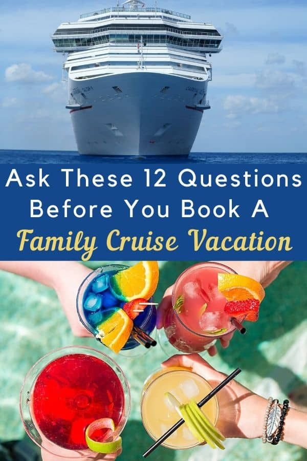 Ask these 12 questions before you book your next cruise to make sure the ship, itinerary and cruise line are the right fit for your family. #cruise #vacation #family #tips #advice #questions #planning