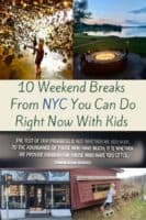 10 ideas for fast, easy, fun weekend getaways from nyc. Try upstate ny, long island, connecticut, new jersey, philadelphia and massachusetts. All perfect with the kids or for a couple's weekend. #weekend #getaway #ideas #roundup #nyc #kids